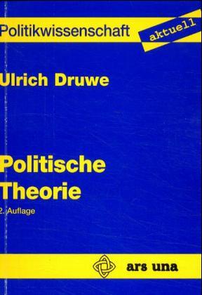 Politische Theorie - Ulrich Druwe