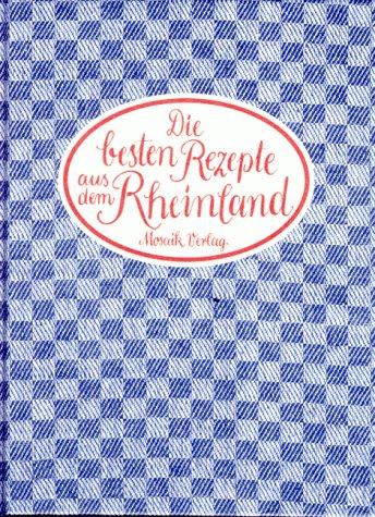Die besten Rezepte aus dem Rheinland - Ulla Jacobs
