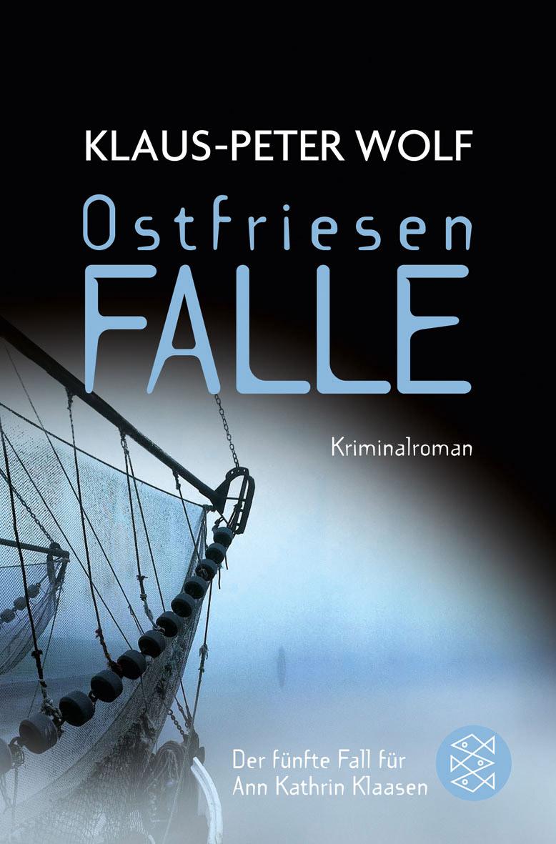 Ostfriesenfalle: Der fünfte Fall für Ann Kathrin Klaasen - Klaus-Peter Wolf [Taschenbuch]