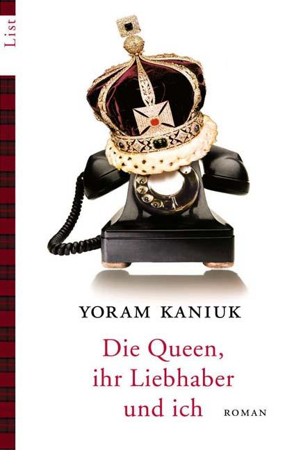 Die Queen, ihr Liebhaber und ich. - Yoram Kaniuk