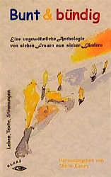 Bunt und bündig. Leben, Texte. Stimmungen - Shirin Kumm