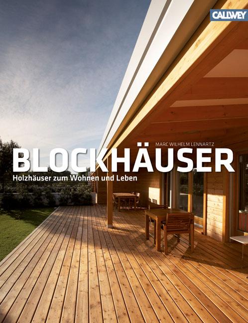 Blockhäuser: Holzhäuser zum Wohnen und Leben - ...