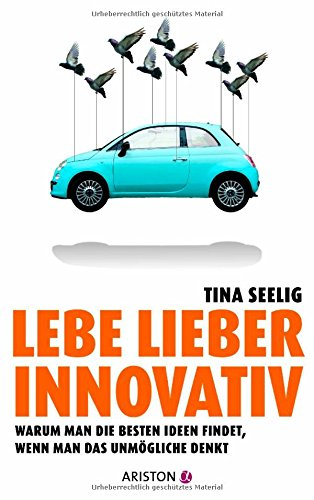 Lebe lieber innovativ: Warum man die besten Ide...