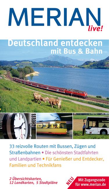 Deutschland entdecken mit Bus & Bahn: 33 reizvo...