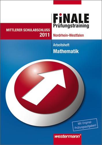 Finale - Prüfungstraining Mittlerer Schulabschluss Nordrhein-Westfalen: Arbeitsheft Mathematik 2011 mit Lösungsheft - Bernhard Humpert