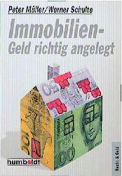 Immobilien. Geld richtig angelegt. - Peter Müller