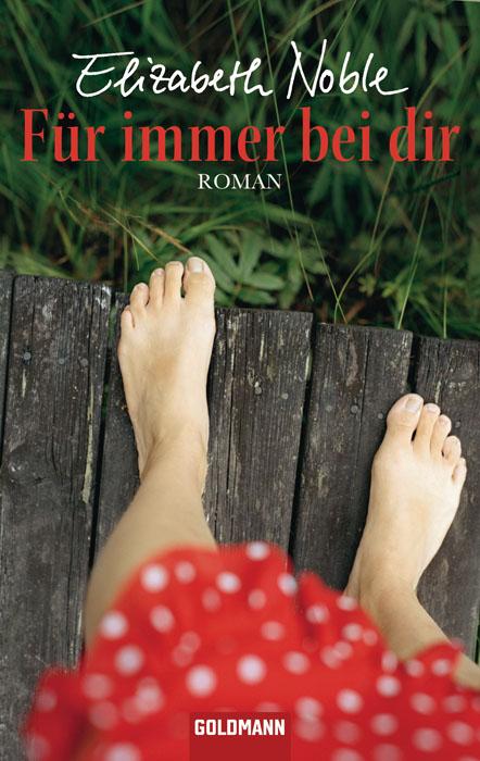 Für immer bei dir: Roman - Elizabeth Noble