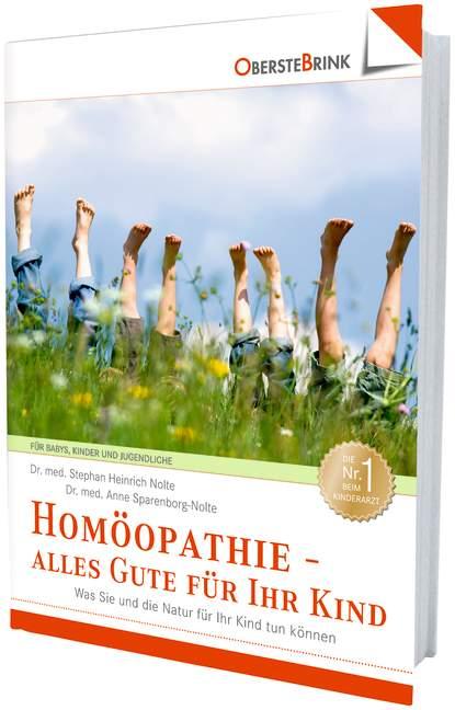 Homöopathie - alles Gute für Ihr Kind: Was Sie und die Natur für Ihr Kind tun können - Stephan Heinrich Nolte