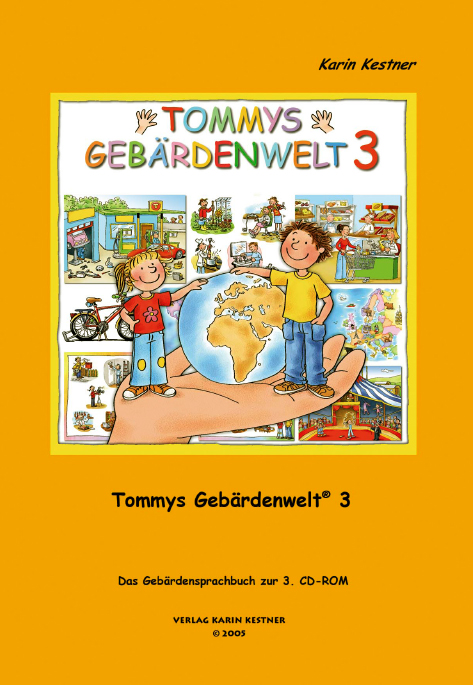 Tommys Gebärdenwelt 3 - Das Gebärdensprachbuch: Das Buch zur 3. CD-ROM - Karin Kestner