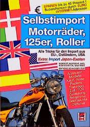 Selbstimport Motorräder, 125er, Roller. Alle Tr...