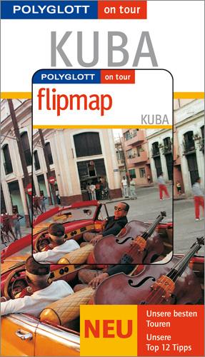 Kuba. Polyglott on tour. Mit Flipmap. Special: ...