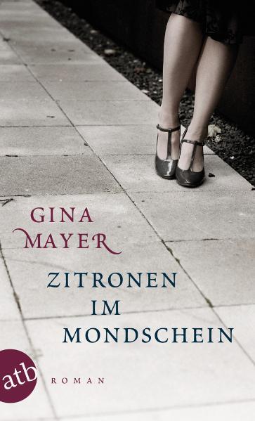 Zitronen im Mondschein: Roman - Gina Mayer