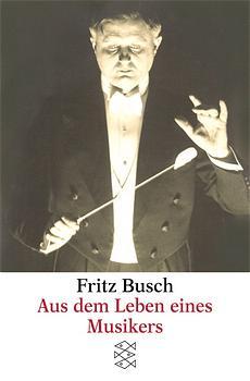 Aus dem Leben eines Musikers. - Fritz Busch