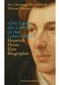 der zweck des lebens ist das leben selbst heinrich heine eine biographie jan christoph hauschild - Heinrich Heine Lebenslauf