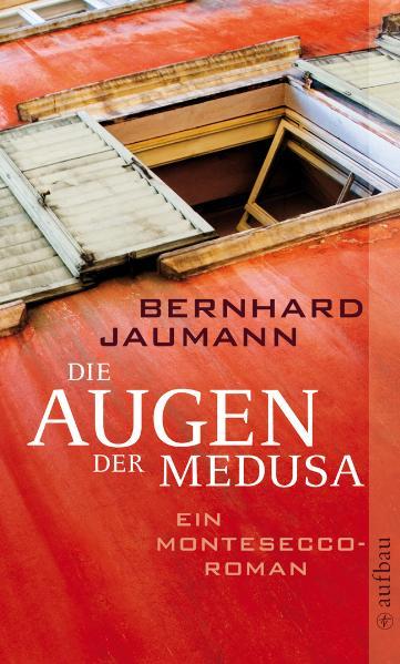 Die Augen der Medusa: Ein Montesecco-Roman - Bernhard Jaumann