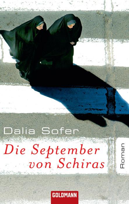 Die September von Schiras: Roman - Dalia Sofer