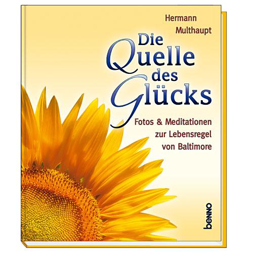 Die Quelle des Glücks: Fotos & Meditationen zur...