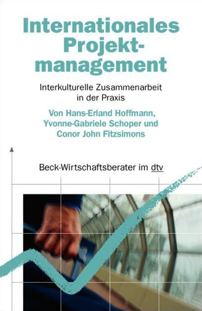 Internationales Projektmanagement: Interkulturelle Zusammenarbeit in der Praxis - Hans-Erland Hoffmann