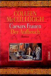 Caesars Frauen, Der Aufbruch - Colleen McCullough
