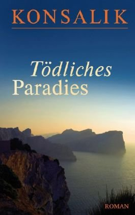 Tödliches Paradies - Heinz Günther Konsalik