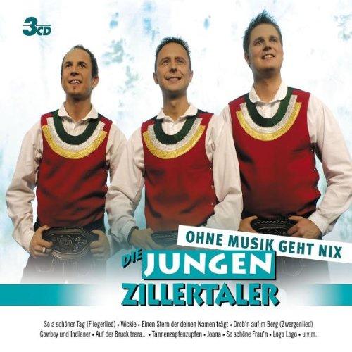 die Jungen Zillertaler - Ohne Musik Geht Nix