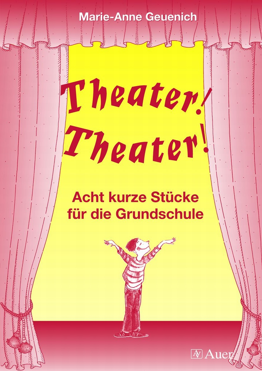 Theater! Theater!: Acht kurze Stücke für die Gr...