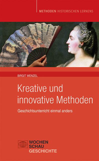 Kreative und innovative Methoden: Geschichtsunt...