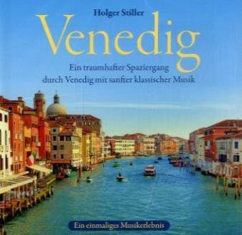 Holger Stiller - Venedig: Ein traumhafter Spazi...