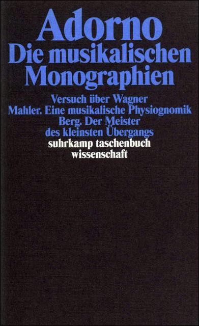 Gesammelte Schriften: Gesammelte Werke in 20 Bänden: Band 13: Die musikalischen Monographien: BD 13 (suhrkamp taschenbuc