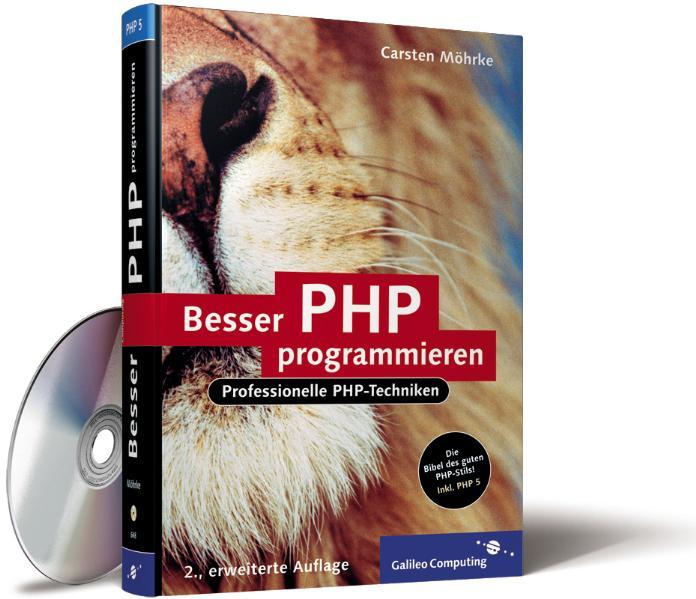 Besser PHP programmieren: Inkl. PHP 5, Objektor...