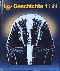 bsv Geschichte - Ausgabe GN: bsv Geschichte 1 GN: Von der Vorgeschichte bis zur Dreiteilung der Mittelmeerwelt: Bd 1 GN