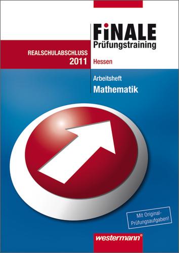 Finale - Prüfungstraining Realschulabschluss Hessen: Arbeitsheft Mathematik 2011 mit Lösungsheft - Bernhard Humpert