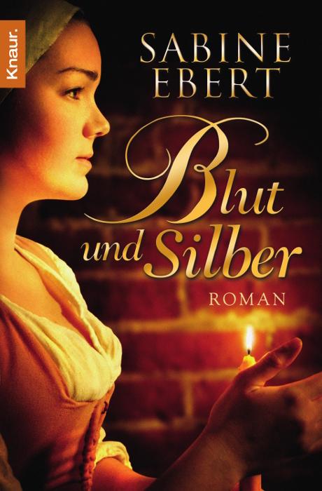 Blut und Silber - Sabine Ebert [Taschenbuch]