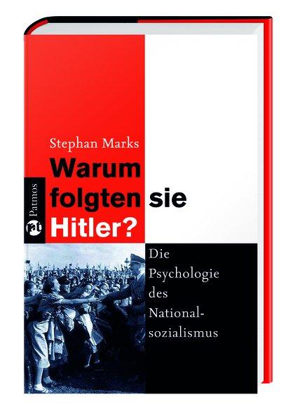 Warum folgten sie Hitler?: Die Psychologie des ...