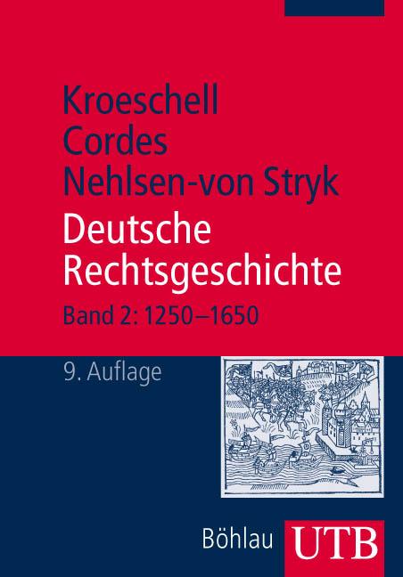 Deutsche Rechtsgeschichte: Deutsche Rechtsgeschichte 2 (1250 - 1650): Bd 2 (Uni-Taschenbücher M) - Karl Kroeschell
