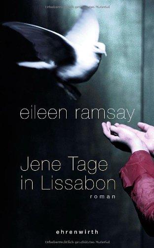 Jene Tage in Lissabon: Roman - Eileen Ramsay