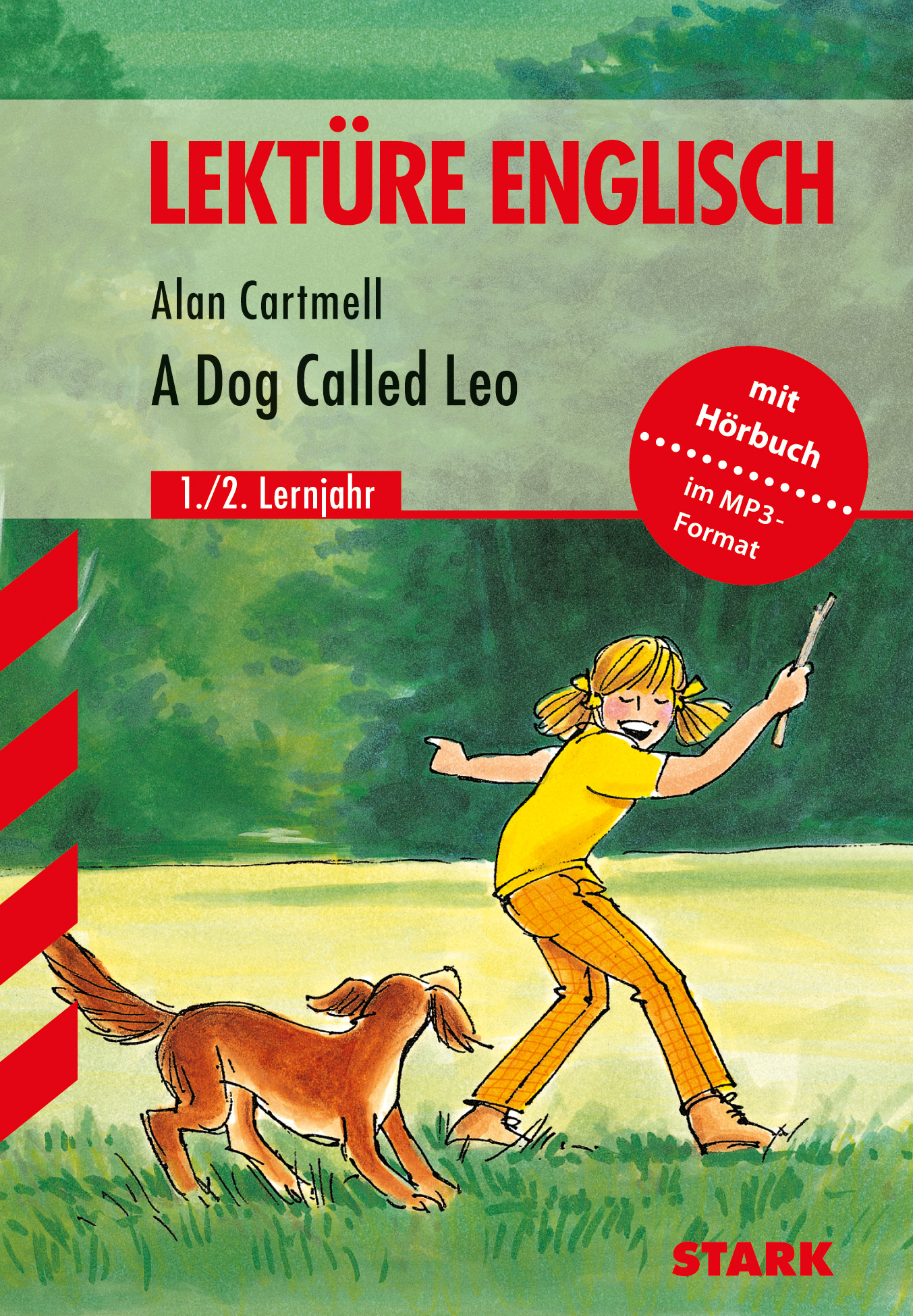 Englisch Lektüre: A Dog Called Leo. Für die Unterstufe. Lektüre Englisch.: Englisch Lektüre. Für die Unterstufe - Alan Cartmell