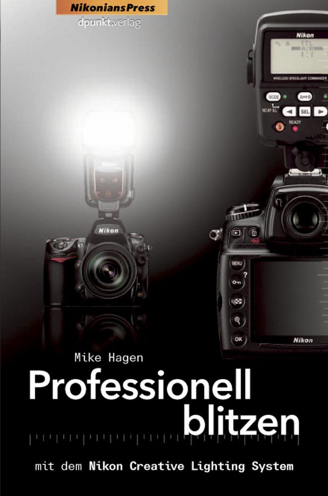Professionell Blitzen mit dem Nikon Creative Lighting System - Mike Hagen