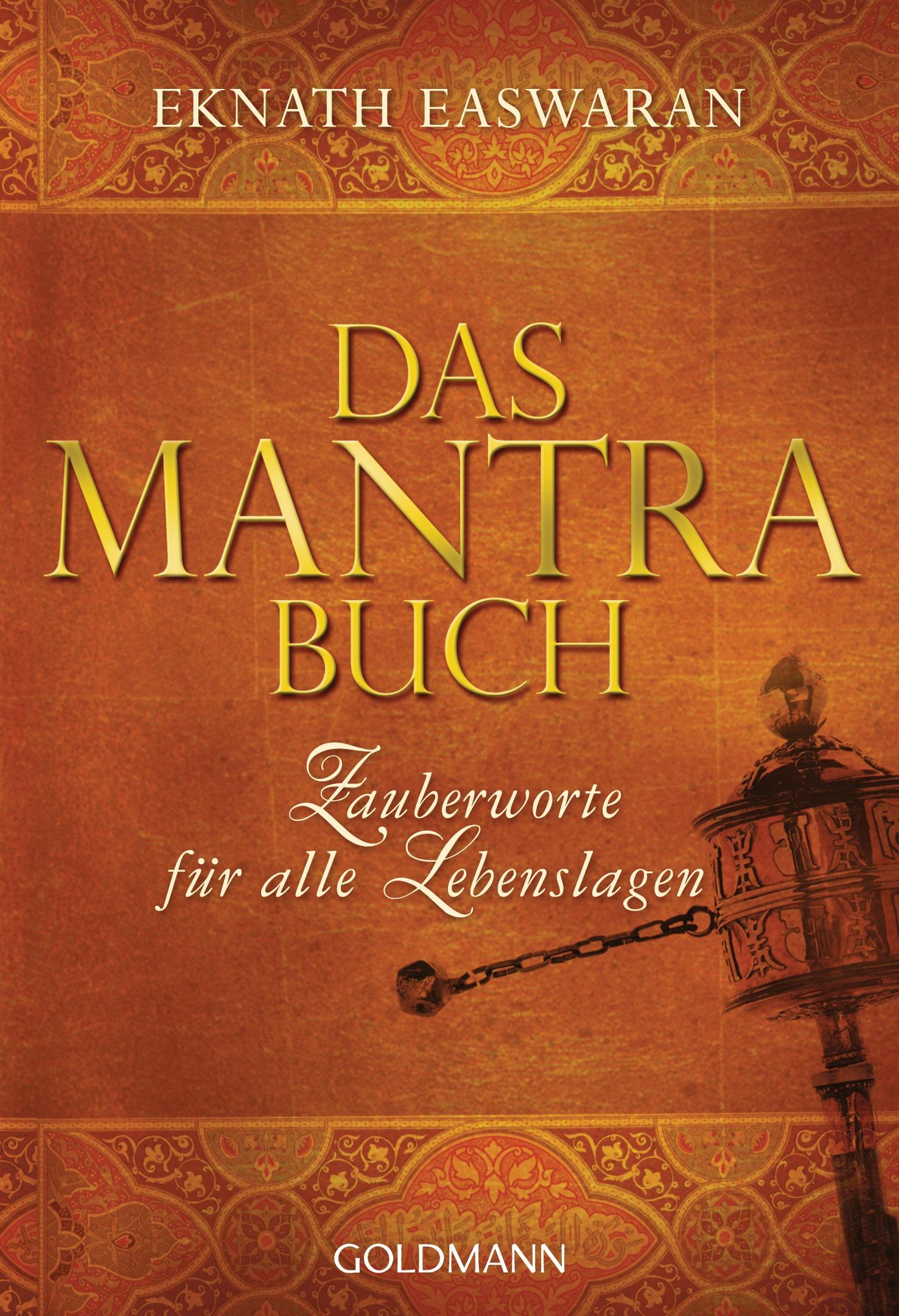Das Mantra-Buch: Zauberworte für alle Lebenslagen - Eknath Easwaran