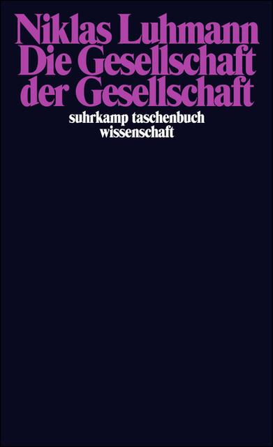 Die Gesellschaft der Gesellschaft - Niklas Luhmann [2 Bände, Taschenbuch]