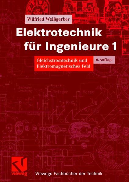 Elektrotechnik für Ingenieure 1 - Wilfried Weiß...