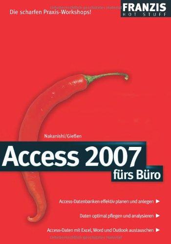 Access 2007 fürs Büro - Saskia Gießen
