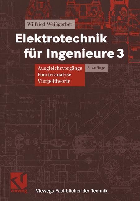 Elektrotechnik für Ingenieure 3 - Wilfried Weiß...