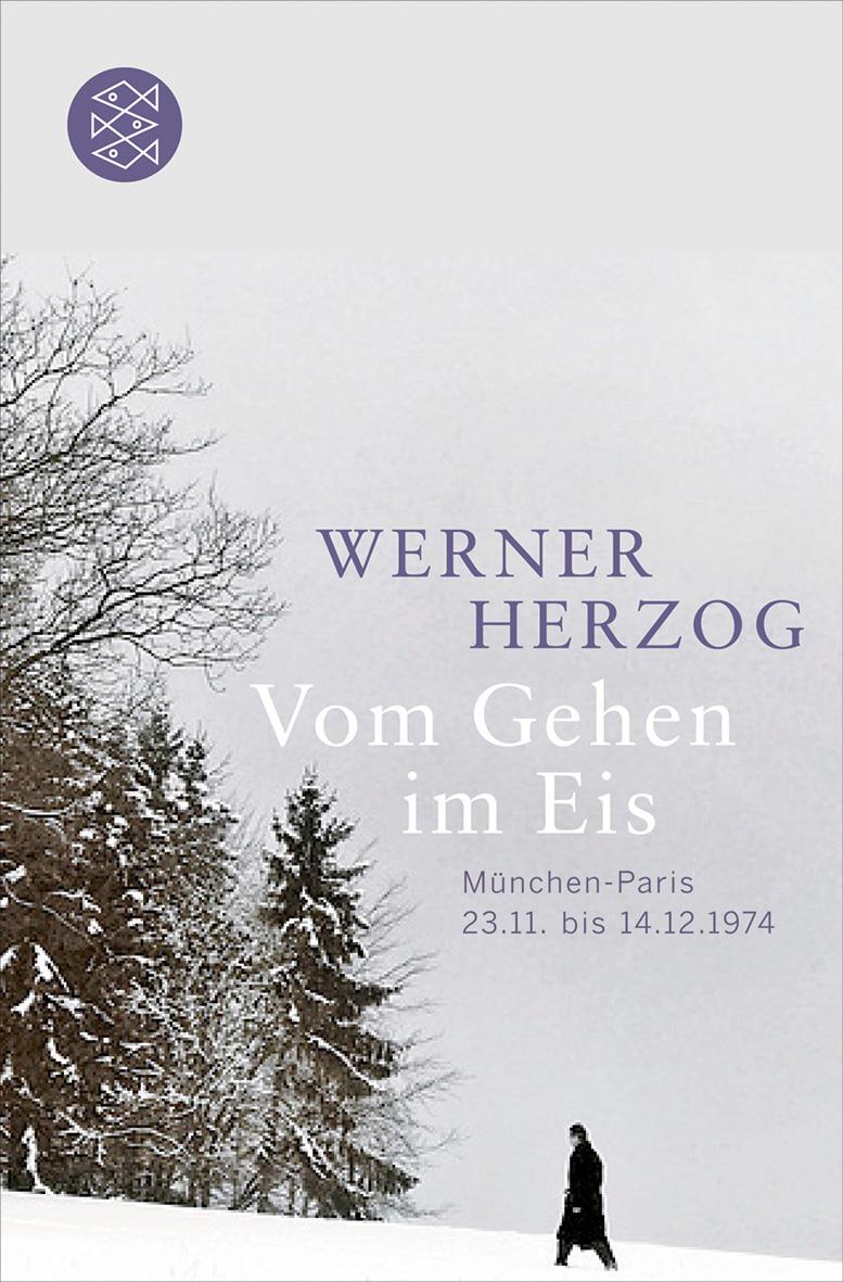 Vom Gehen im Eis: München-Paris; 23.11. bis 14.12.1974 - Werner Herzog