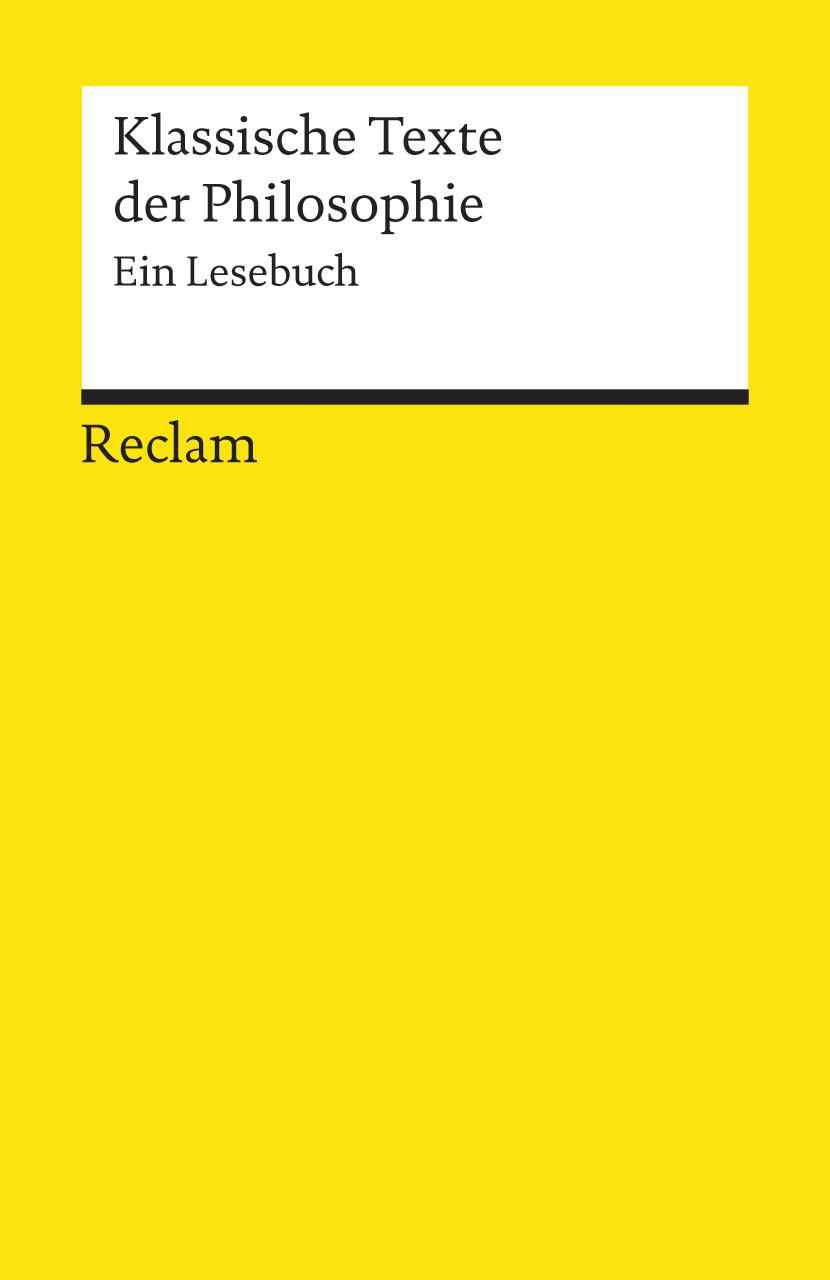 Klassische Texte der Philosophie: Ein Lesebuch