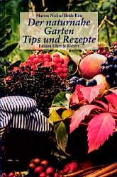 Der naturnahe Garten. Tips und Rezepte - Marion...