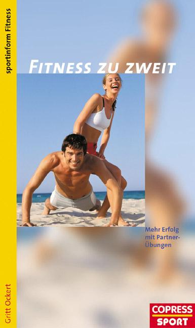 Fitness zu zweit. Mehr Erfolg mit Partner-Übung...