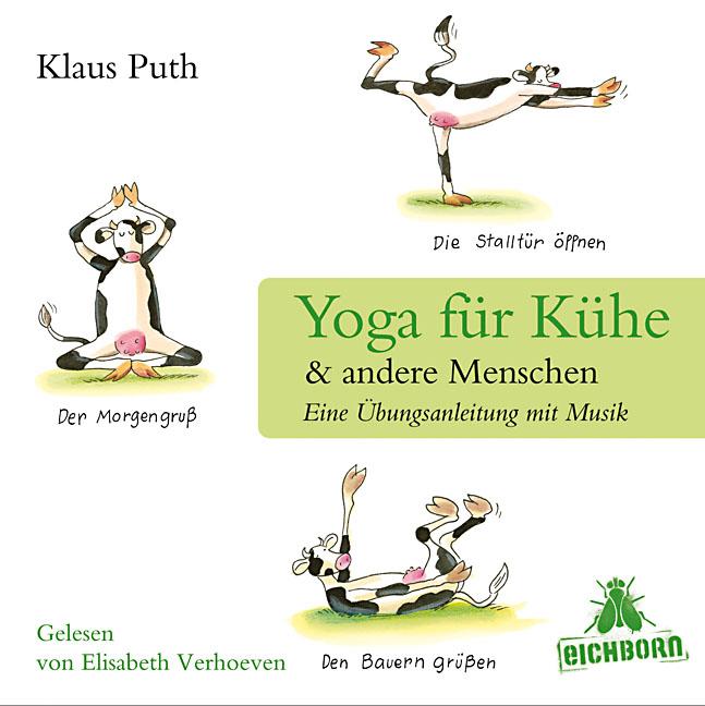 Yoga für Kühe & andere Menschen: Eine Übungsanl...