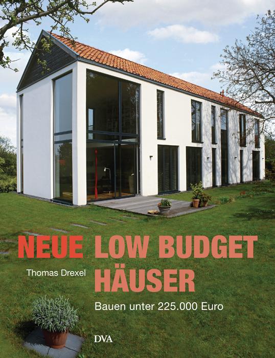 Neue Low-Budget-Häuser: Bauen unter 225.000 Eur...