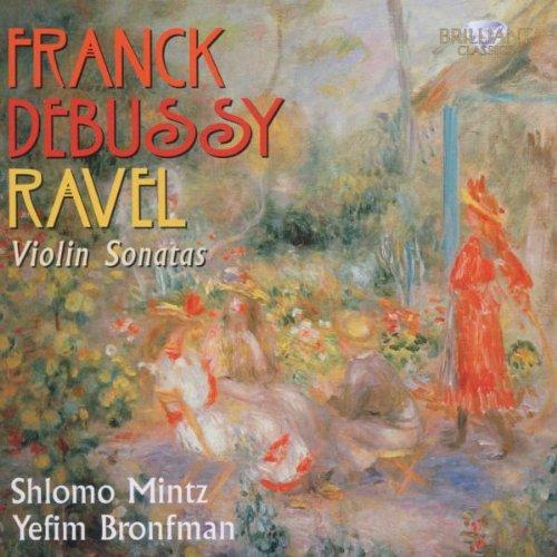 Shlomo Mintz - Franck,Debussy,Ravel: Violin Son...